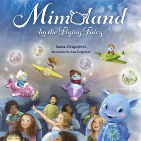 Jasna Dragojevic MIMOLAND BY THE FLYING FAIRY